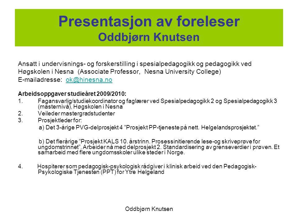 Presentasjon av foreleser Oddbjørn Knutsen