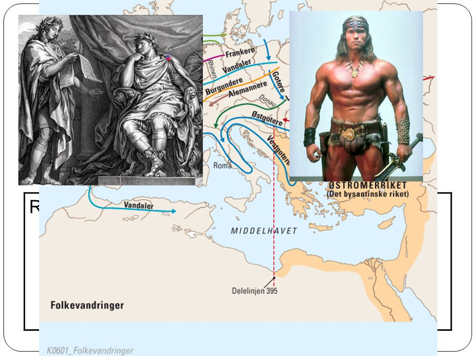 Folkevandringer ca. 400 – 600 e.kr. Germanske stammer invaderer Vest-Romerriket. Kulturblanding: Romersk kultur