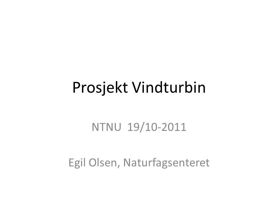 NTNU 19/10-2011 Egil Olsen, Naturfagsenteret