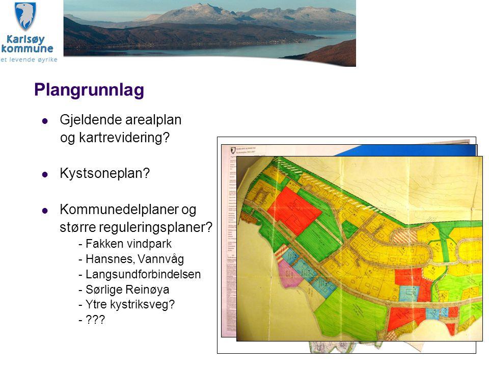 Plangrunnlag Gjeldende arealplan og kartrevidering Kystsoneplan
