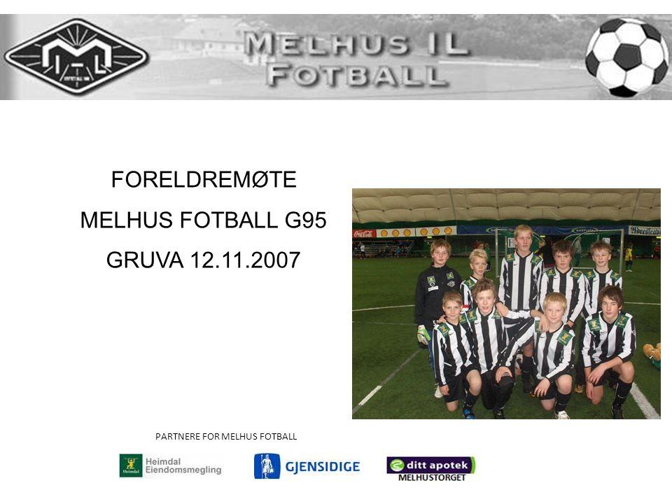 FORELDREMØTE MELHUS FOTBALL G95 GRUVA 12.11.2007