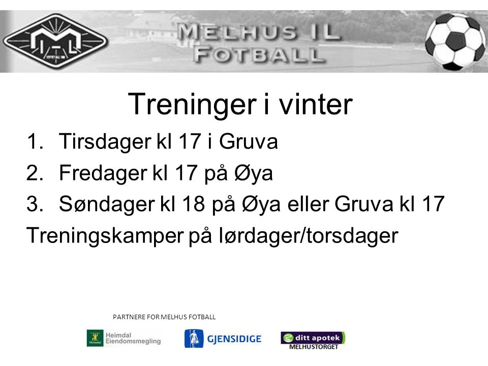 Treninger i vinter Tirsdager kl 17 i Gruva Fredager kl 17 på Øya