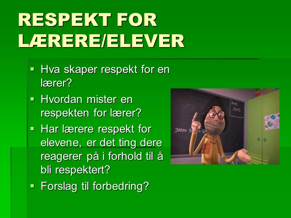 RESPEKT FOR LÆRERE/ELEVER