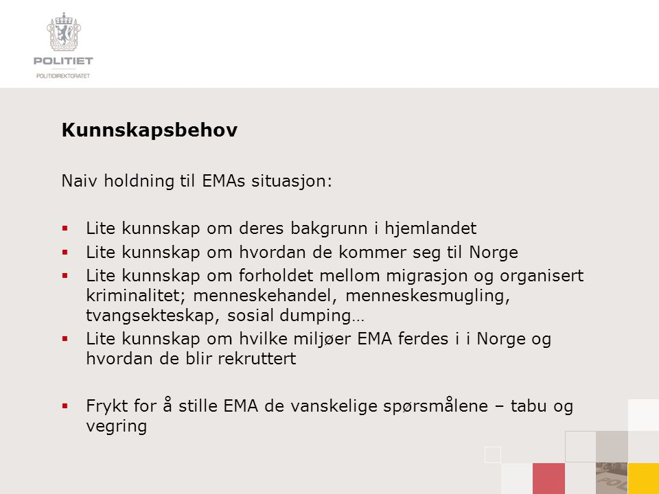 Kunnskapsbehov Naiv holdning til EMAs situasjon: