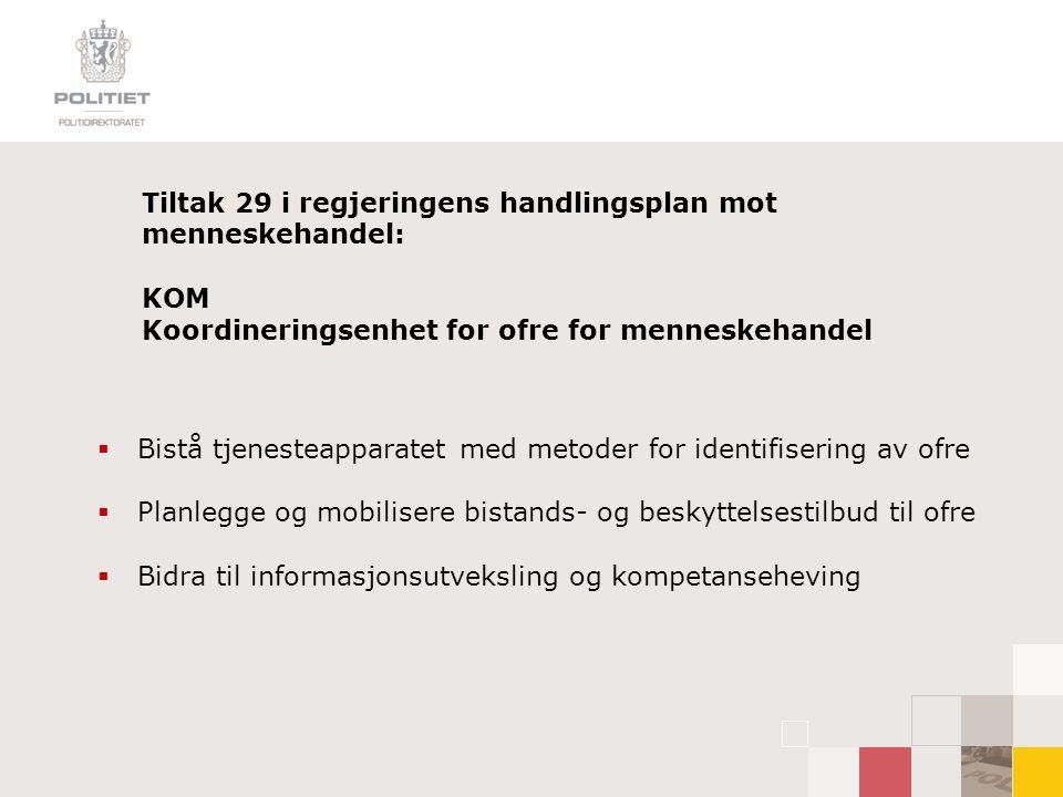 Tiltak 29 i regjeringens handlingsplan mot menneskehandel: KOM Koordineringsenhet for ofre for menneskehandel