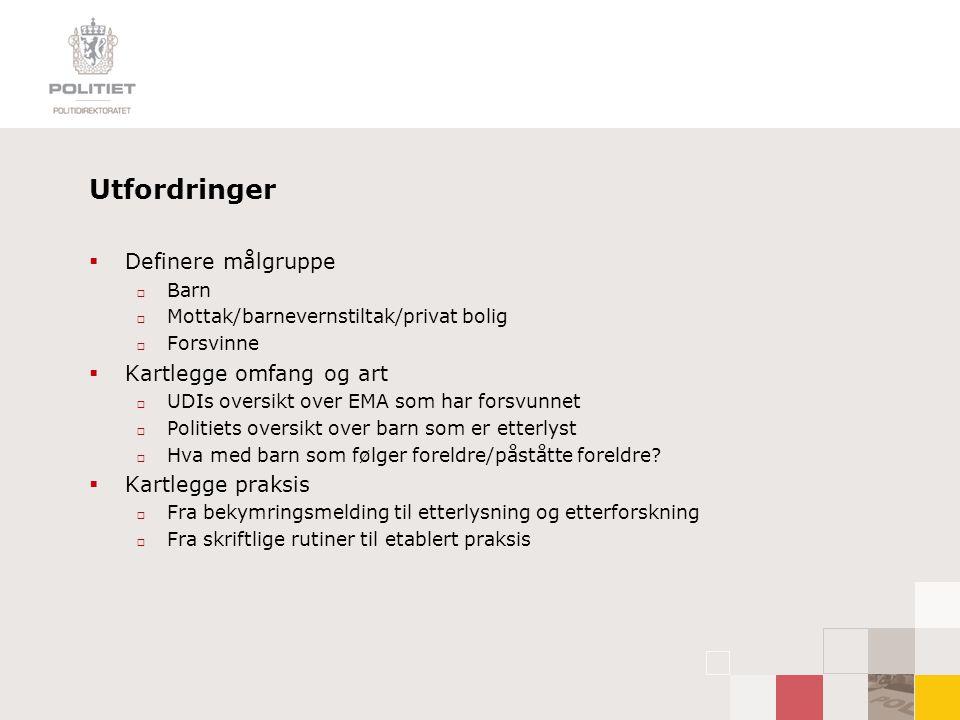 Utfordringer Definere målgruppe Kartlegge omfang og art