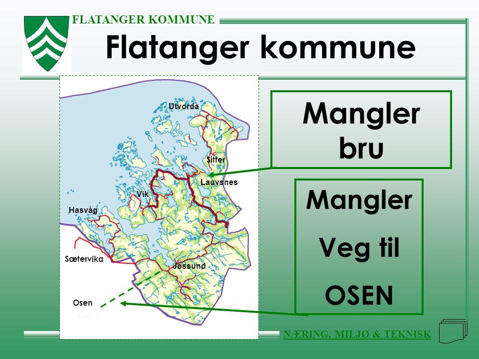 Flatanger kommune Mangler bru Mangler Veg til OSEN Utvorda Sitter