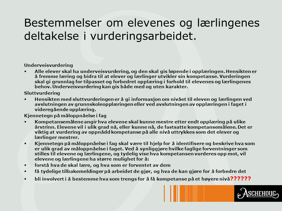 Bestemmelser om elevenes og lærlingenes deltakelse i vurderingsarbeidet.