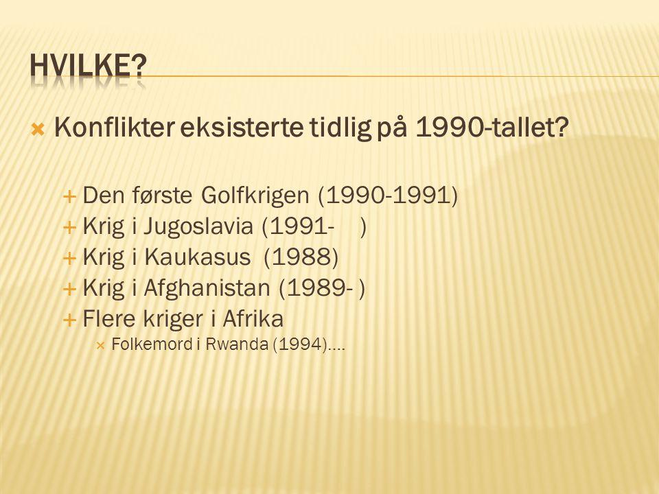 Hvilke Konflikter eksisterte tidlig på 1990-tallet