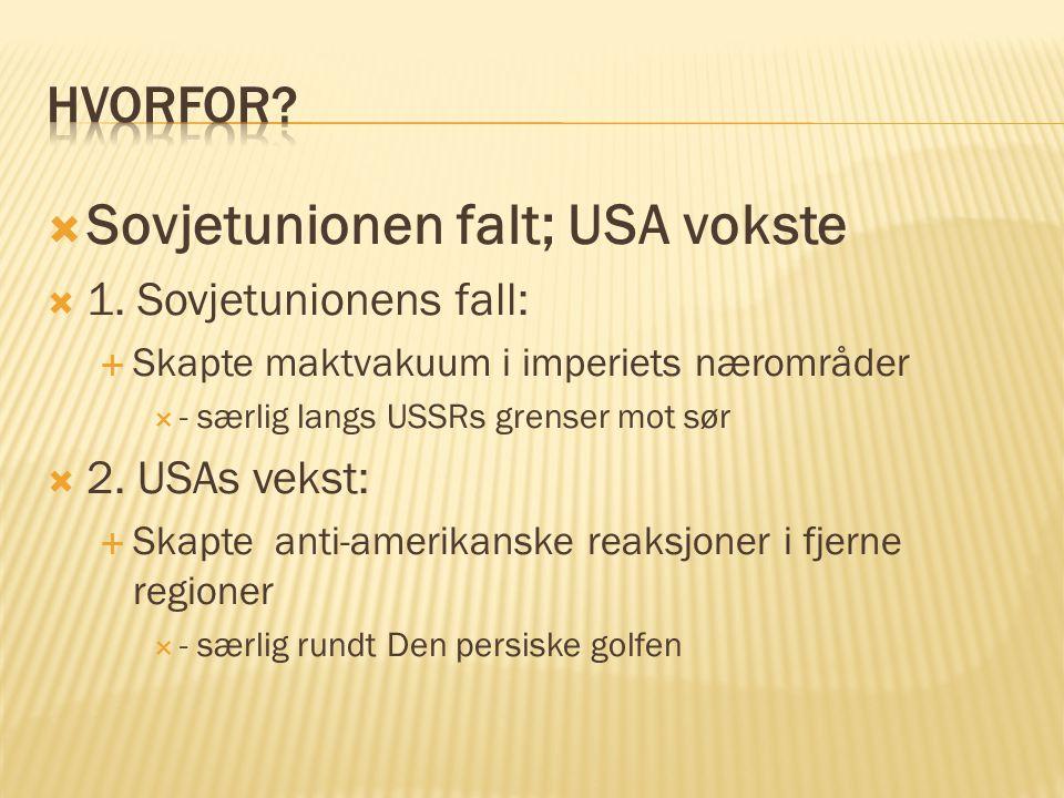 Sovjetunionen falt; USA vokste