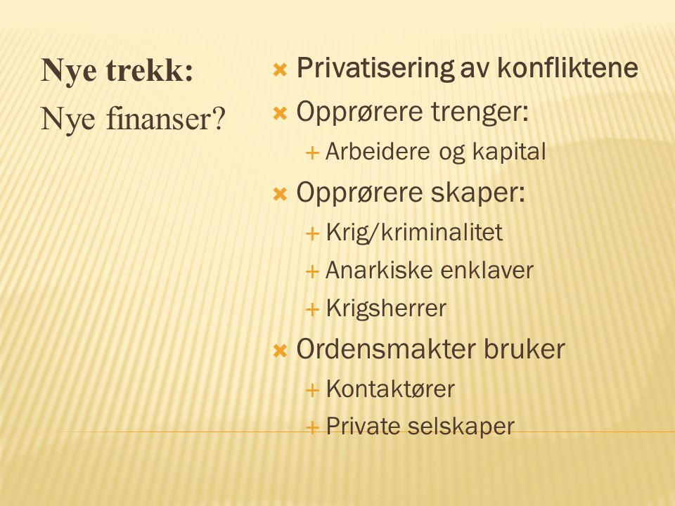 Nye trekk: Nye finanser Privatisering av konfliktene