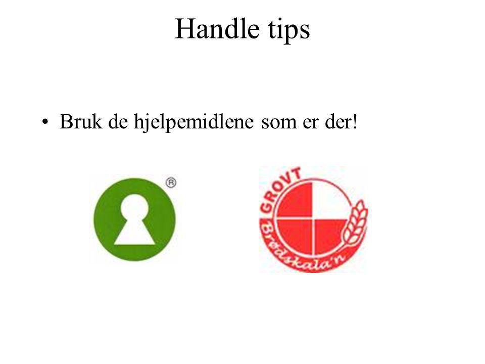 Handle tips Bruk de hjelpemidlene som er der!