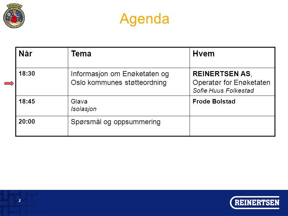 Agenda Når Tema Hvem Informasjon om Enøketaten og