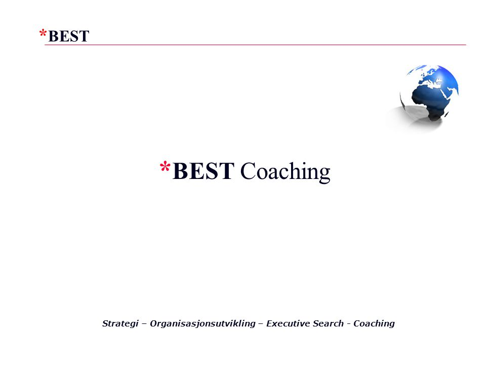 *BEST Coaching Strategi – Organisasjonsutvikling – Executive Search - Coaching 1