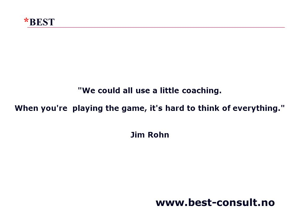 www.best-consult.no We could all use a little coaching.