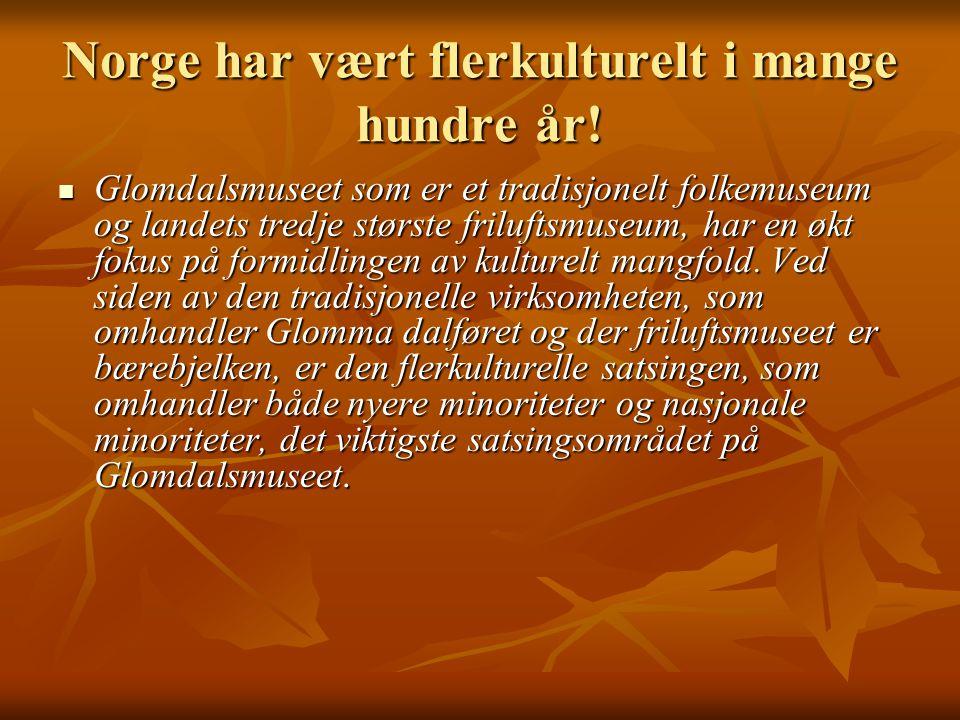 Norge har vært flerkulturelt i mange hundre år!