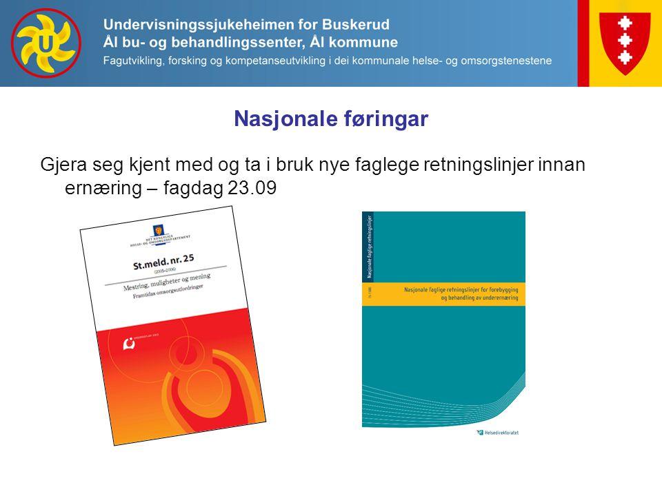 Nasjonale føringar Gjera seg kjent med og ta i bruk nye faglege retningslinjer innan ernæring – fagdag 23.09.