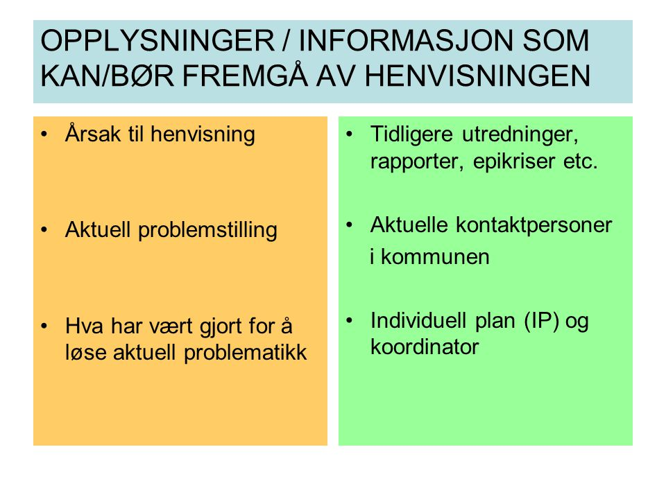 OPPLYSNINGER / INFORMASJON SOM KAN/BØR FREMGÅ AV HENVISNINGEN