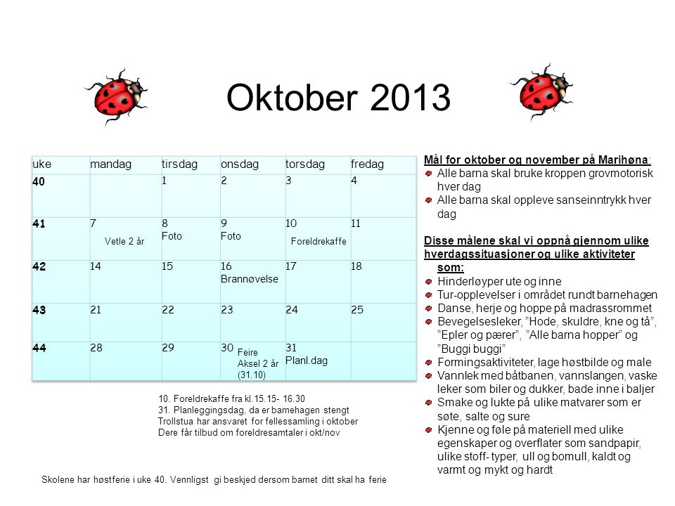 Oktober 2013 uke mandag tirsdag onsdag torsdag fredag 40 41 42