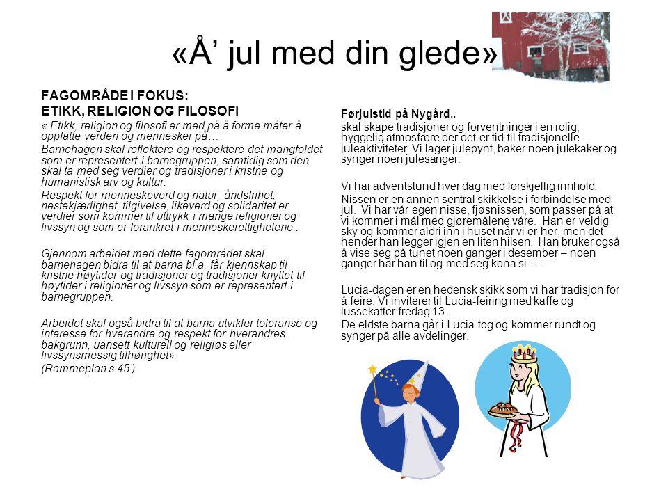«Å' jul med din glede» FAGOMRÅDE I FOKUS: ETIKK, RELIGION OG FILOSOFI