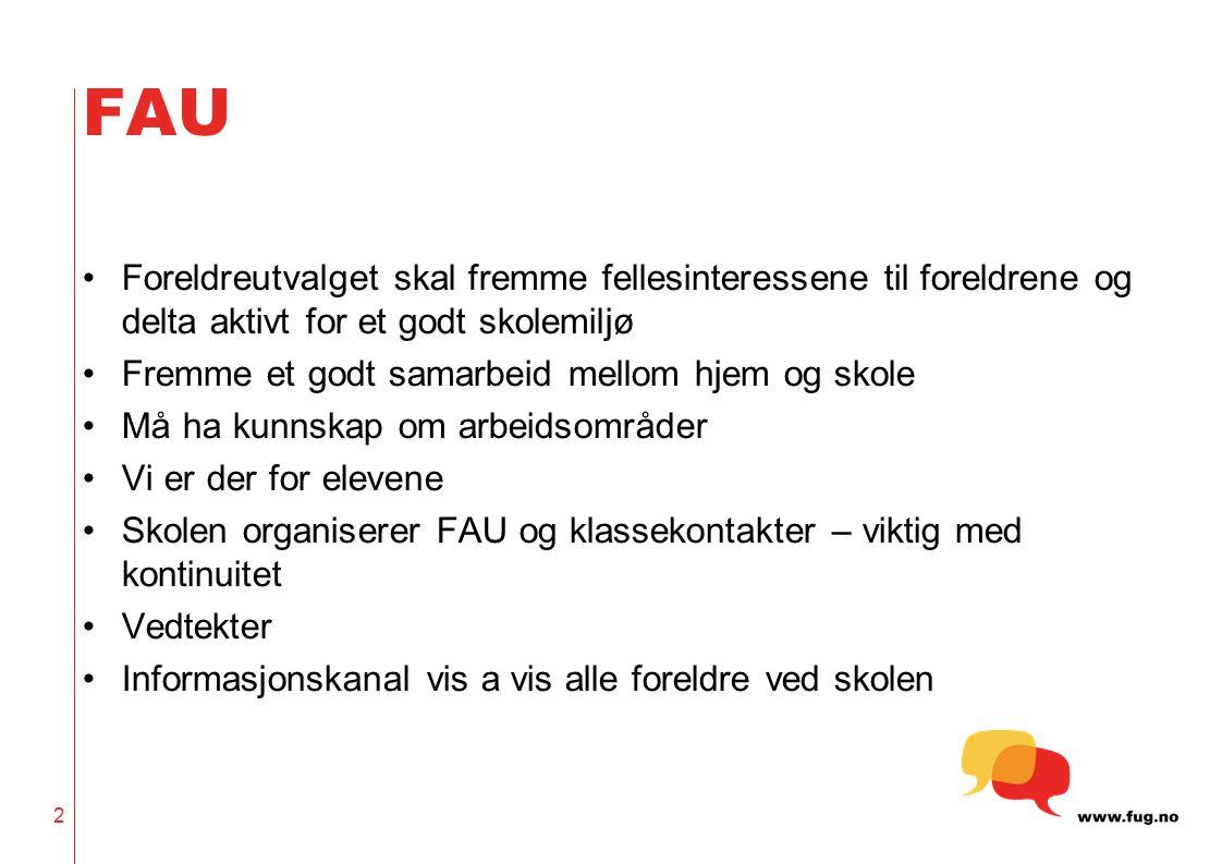 FAU Foreldreutvalget skal fremme fellesinteressene til foreldrene og delta aktivt for et godt skolemiljø.