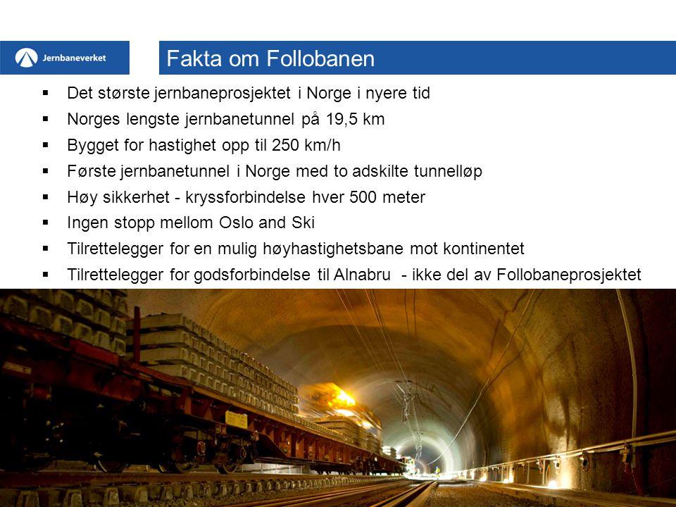Fakta om Follobanen Det største jernbaneprosjektet i Norge i nyere tid