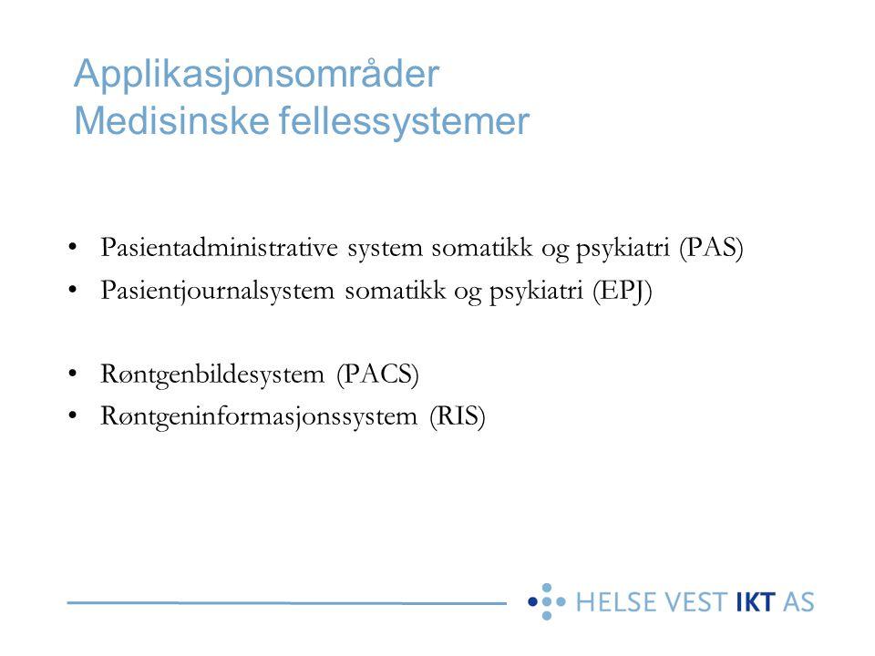 Applikasjonsområder Medisinske fellessystemer