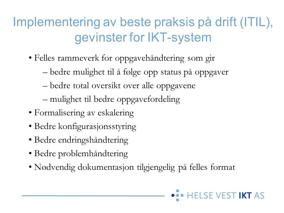 Implementering av beste praksis på drift (ITIL), gevinster for IKT-system