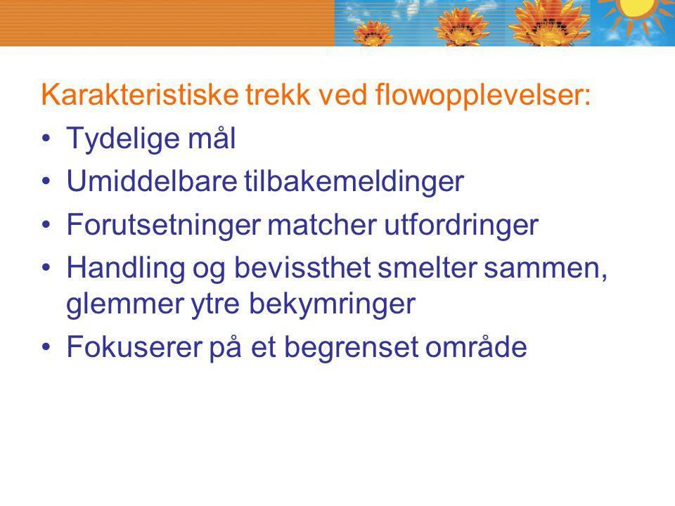 Karakteristiske trekk ved flowopplevelser: