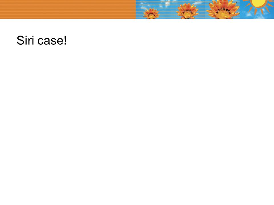 Siri case!