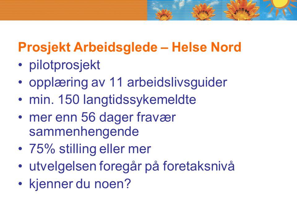 Prosjekt Arbeidsglede – Helse Nord
