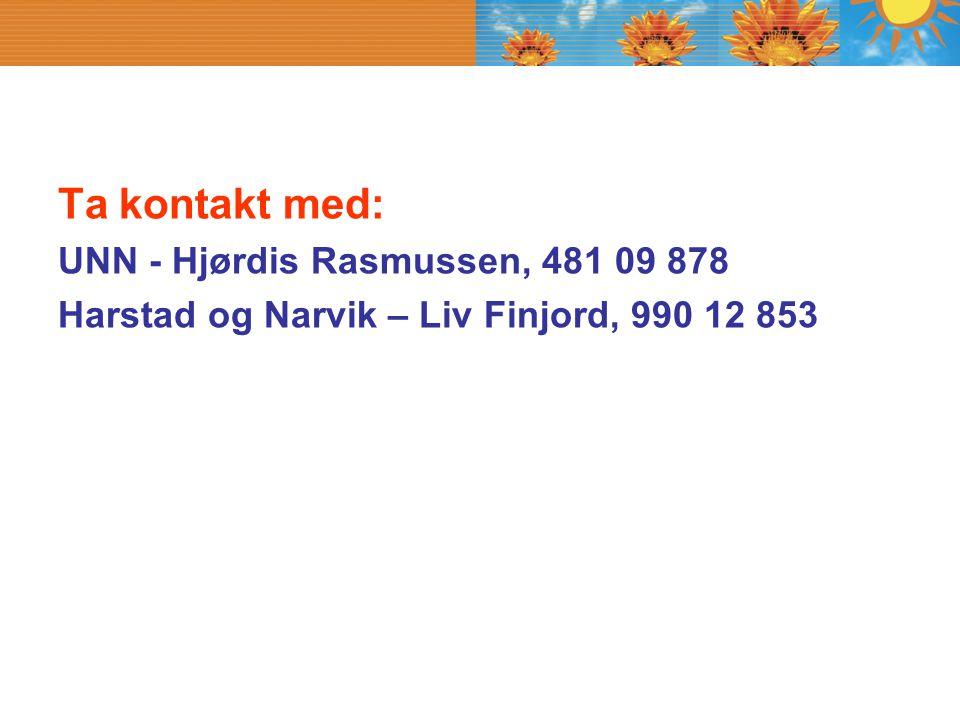 Ta kontakt med: UNN - Hjørdis Rasmussen, 481 09 878