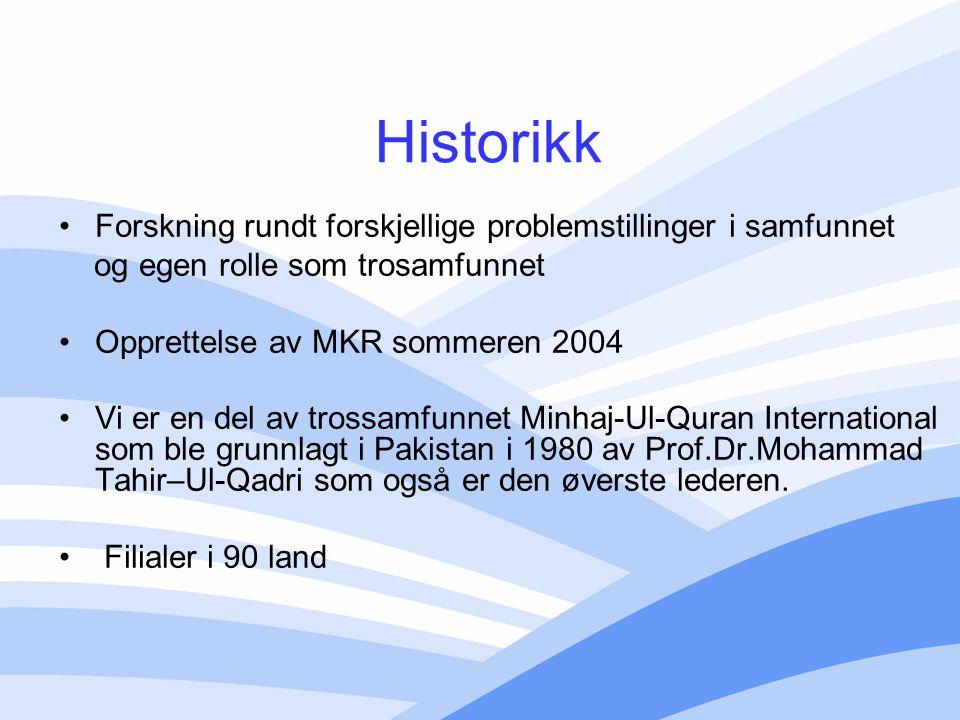 Historikk Forskning rundt forskjellige problemstillinger i samfunnet