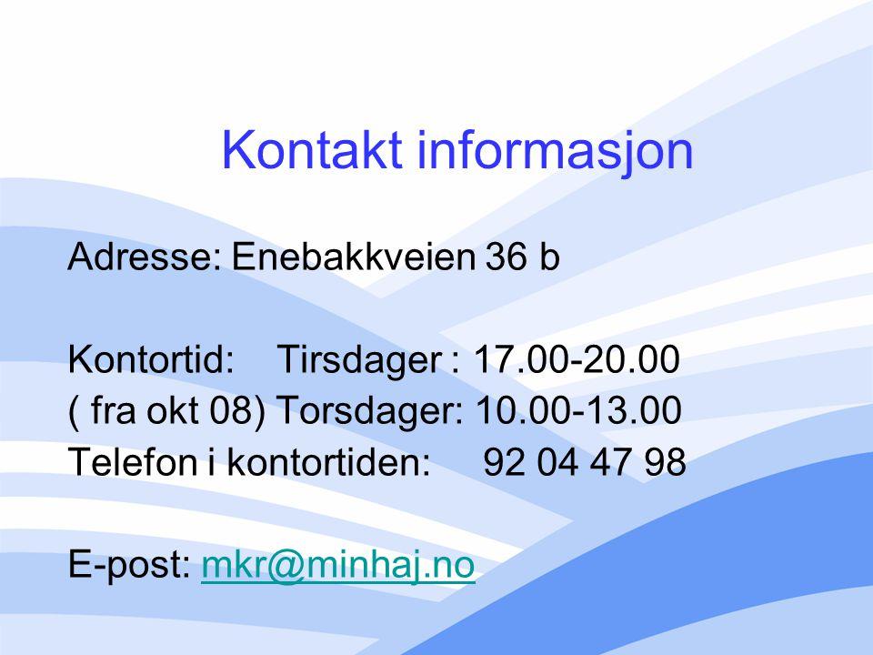 Kontakt informasjon Adresse: Enebakkveien 36 b