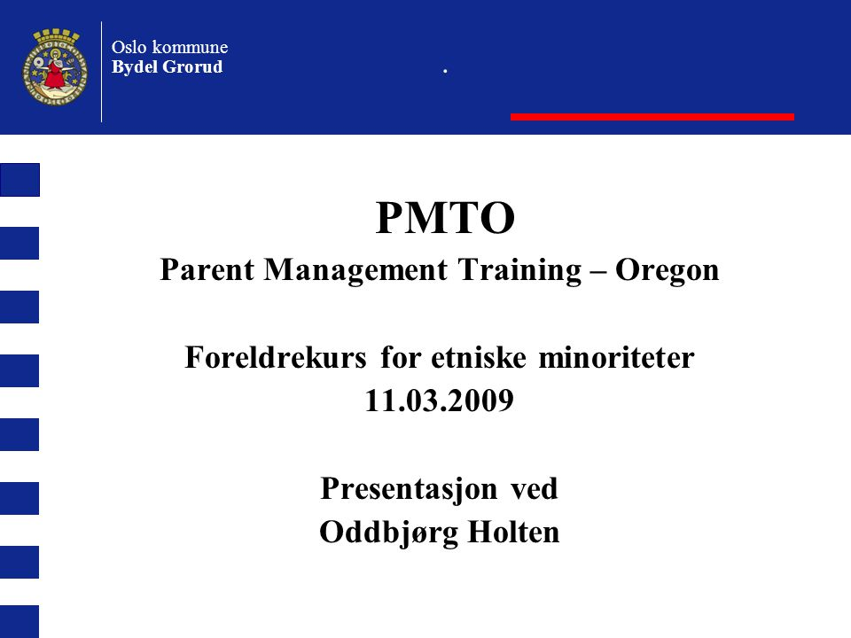 PMTO . Parent Management Training – Oregon