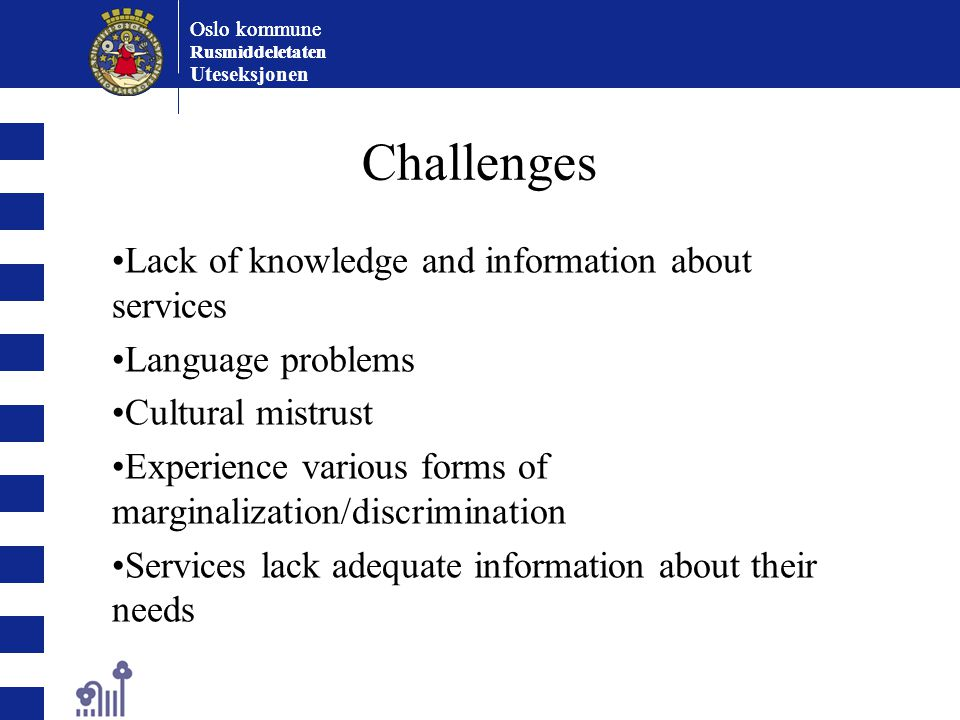 Challenges Lack of knowledge and information about services