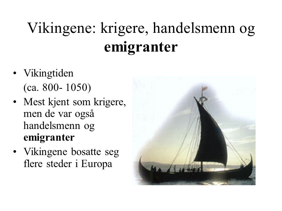 Vikingene: krigere, handelsmenn og emigranter