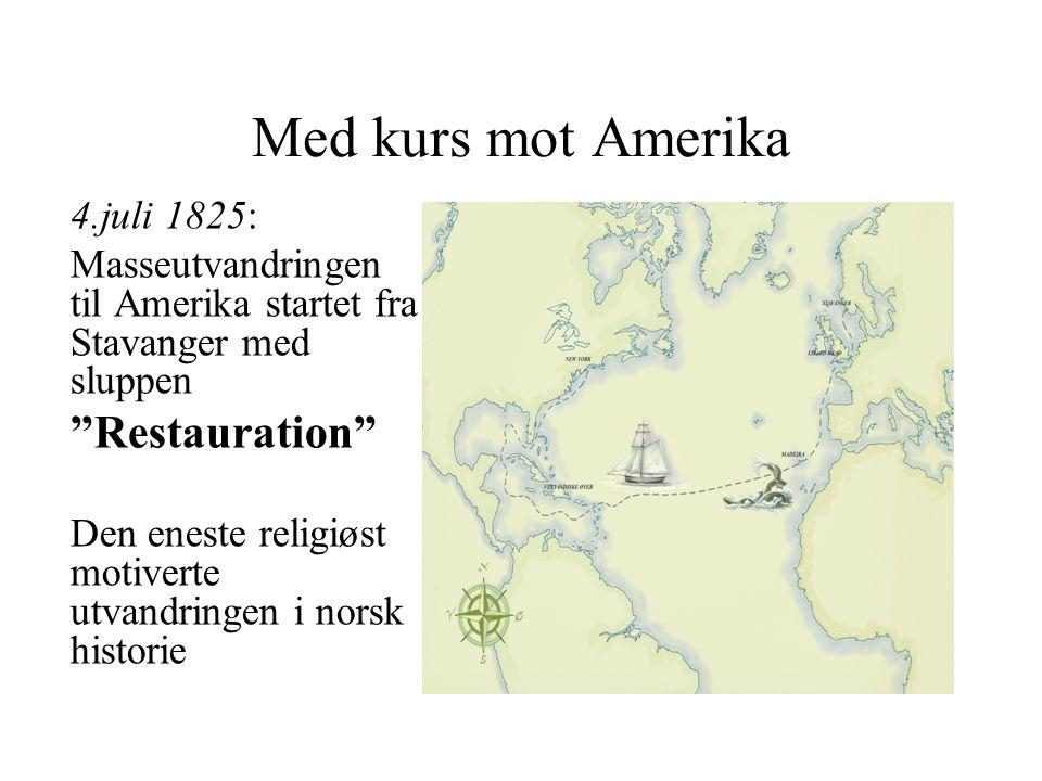 Med kurs mot Amerika Restauration 4.juli 1825: