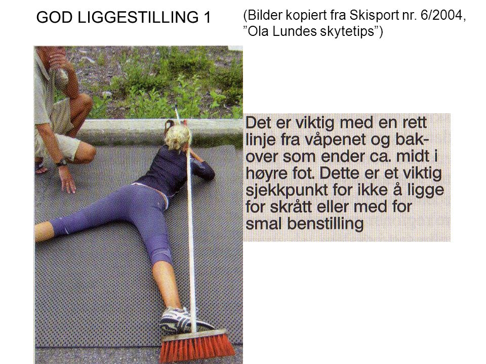 GOD LIGGESTILLING 1 (Bilder kopiert fra Skisport nr. 6/2004,
