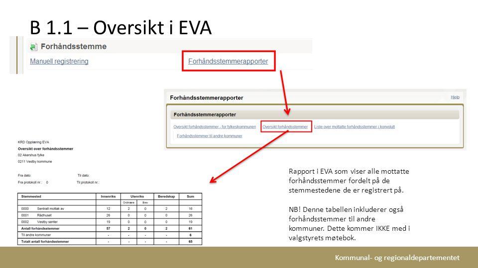 B 1.1 – Oversikt i EVA Rapport i EVA som viser alle mottatte forhåndsstemmer fordelt på de stemmestedene de er registrert på.