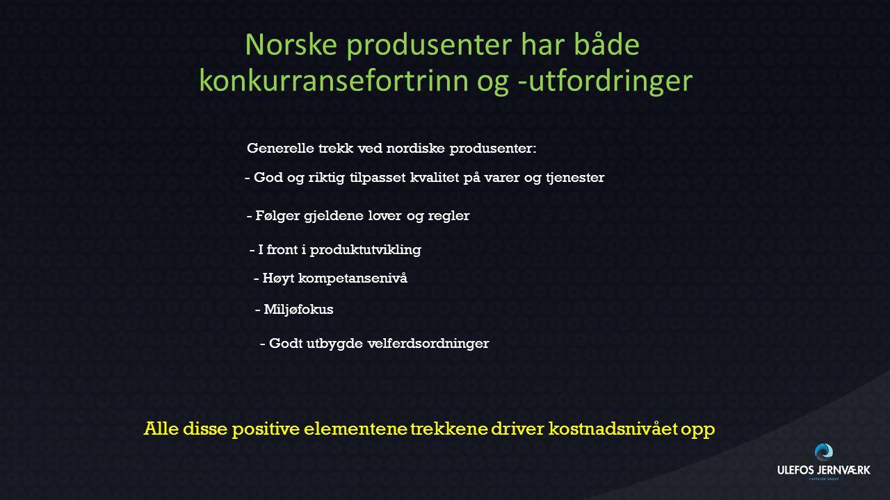 Norske produsenter har både konkurransefortrinn og -utfordringer