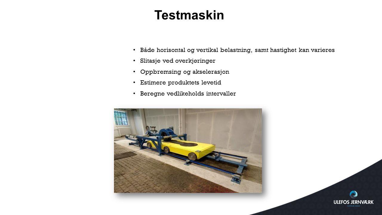 Testmaskin Både horisontal og vertikal belastning, samt hastighet kan varieres. Slitasje ved overkjøringer.