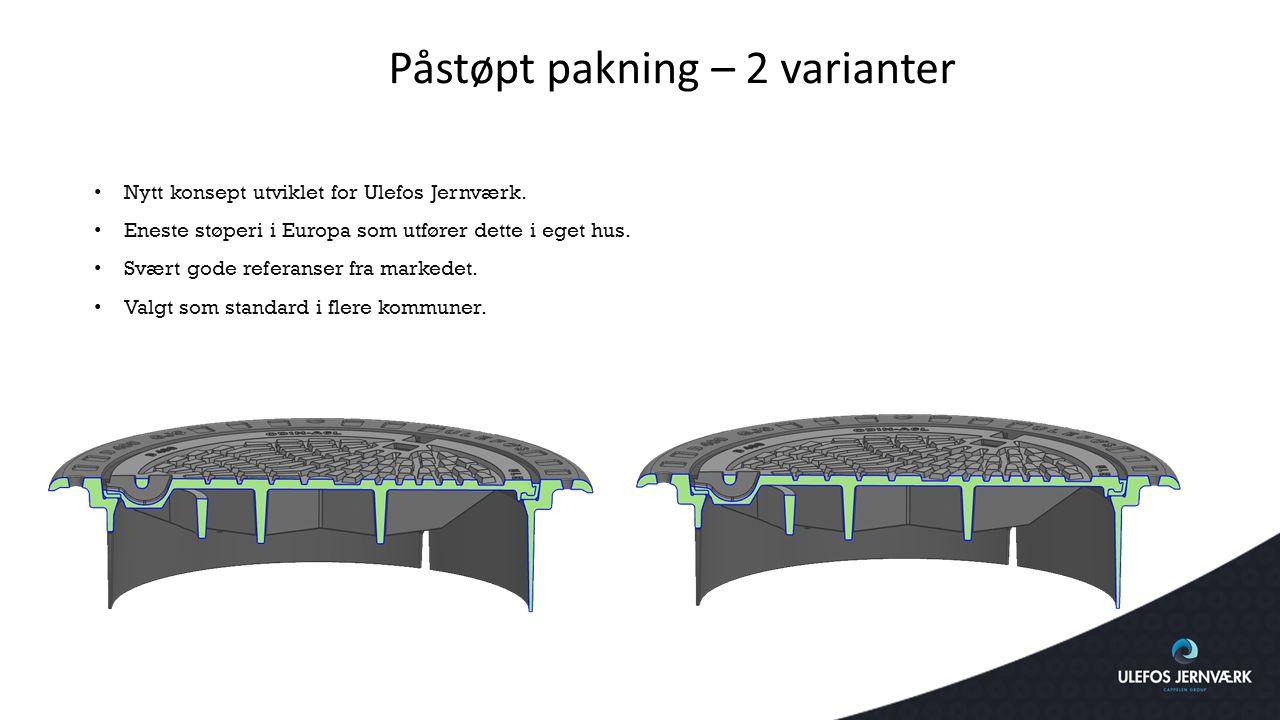 Påstøpt pakning – 2 varianter