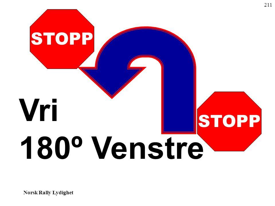 211 STOPP Vri 180º Venstre STOPP