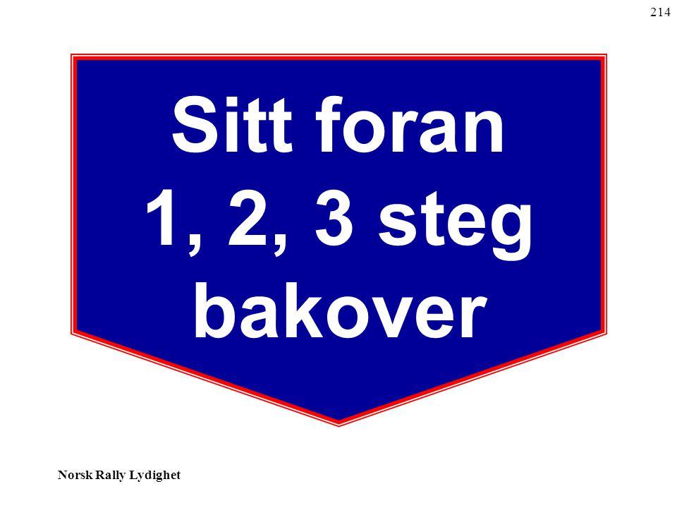 Sitt foran 1, 2, 3 steg bakover