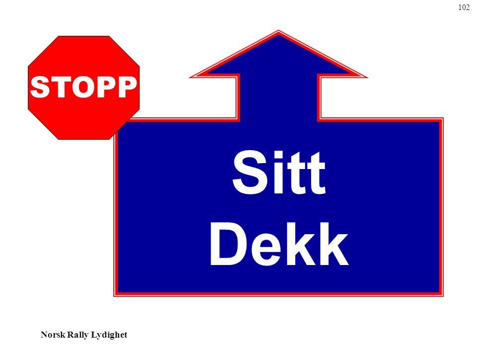 102 Sitt Dekk STOPP