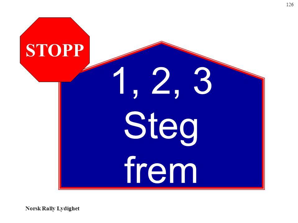126 1, 2, 3 Steg frem STOPP