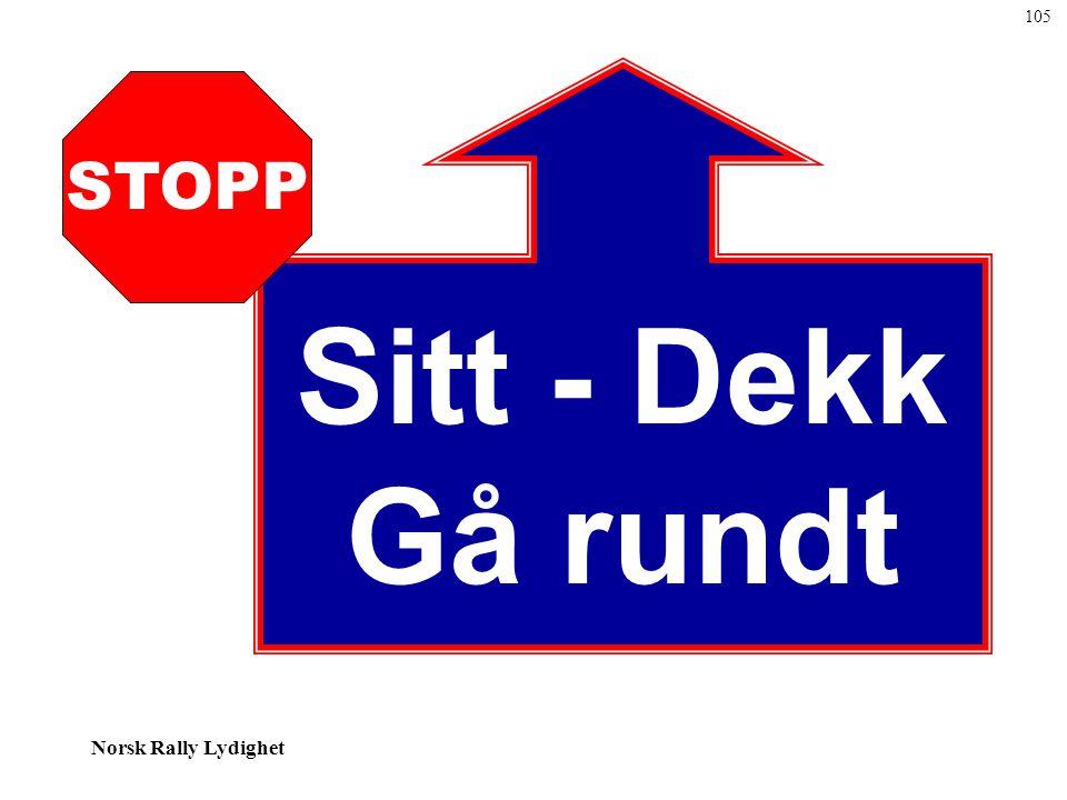 105 Sitt - Dekk Gå rundt STOPP