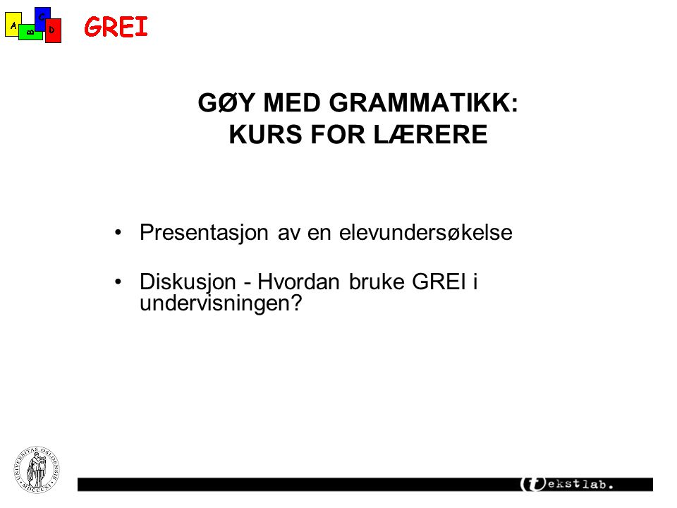 GØY MED GRAMMATIKK: KURS FOR LÆRERE
