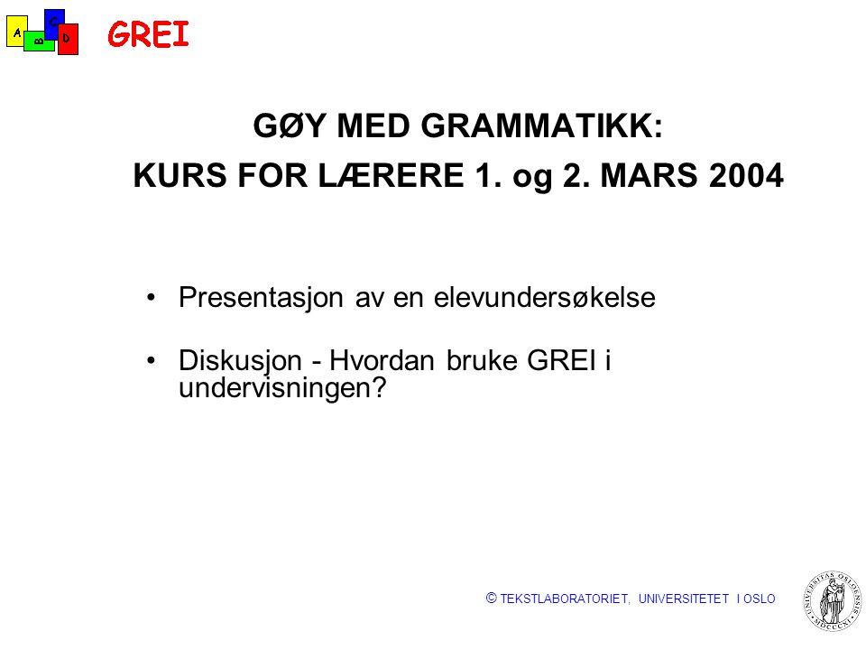 GØY MED GRAMMATIKK: KURS FOR LÆRERE 1. og 2. MARS 2004